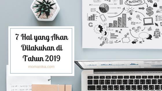 Hal yang akan dilakukan dan resolusi  di tahun 2019