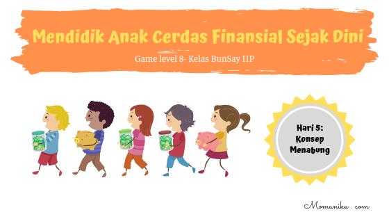 Mendidik Anak Cerdas Finansial Sejak Dini (3)