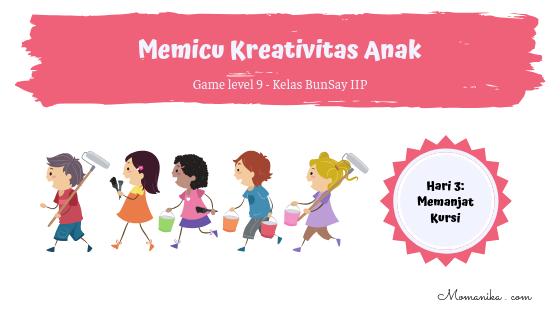 Memicu Kreativitas Anak hari 3 kuliah bunda sayang level 9